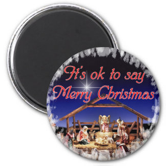 It's OK to say MERRY CHRISTMAS Magnet