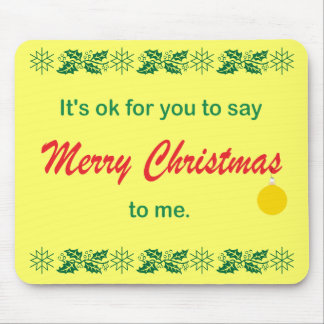 Its OK To Say Merry Christmas Mouse Pad