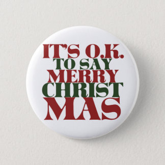 It's OK to say Merry Christmas Pinback Button