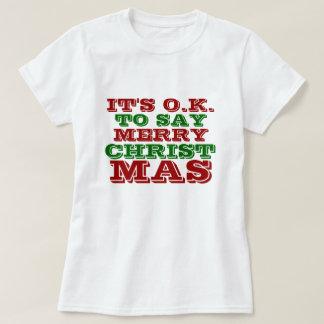 It's OK to Say Merry Christmas Shirt