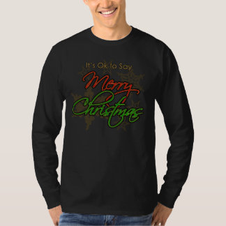 It's OK to Say Merry Christmas T-Shirt, Long Sleev T Shirt