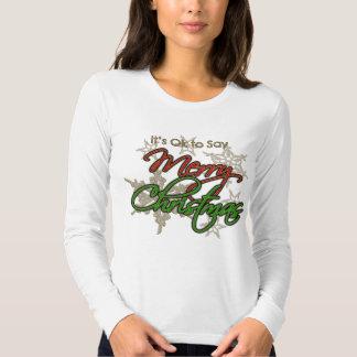 It's OK to Say Merry Christmas T-Shirt: Long Sleev Tee Shirt