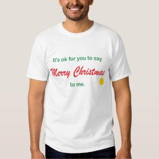 Its OK To Say Merry Christmas Tee Shirt