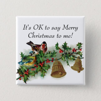 """It's OK to say Merry Christmas to me"" Button"