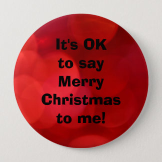 """""""It's OK to say Merry Christmas to me"""" Button"""