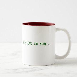 It's OK to say..., MERRY CHRISTMAS! Two-Tone Coffee Mug