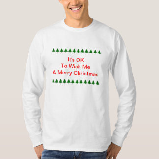 It's OK To Wish Me A Merry Christmas T-Shirt