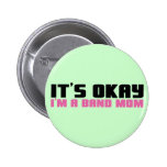 It's Okay, I'm a Band Mom Button