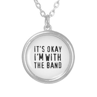 It's Okay I'm with the Band Silver Plated Necklace