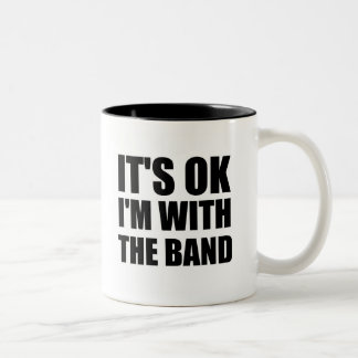 Its Okay Im With The Band Two-Tone Coffee Mug