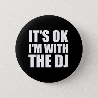 Its Okay Im With the DJ Button