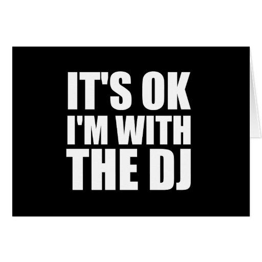 Its Okay Im With the DJ Card