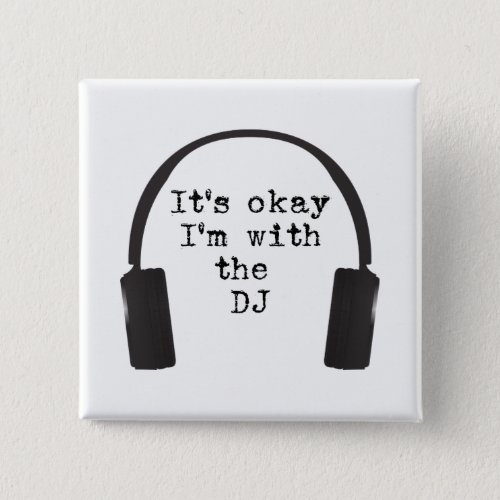 It's okay I'm with the DJ Get in the door & booth! Button
