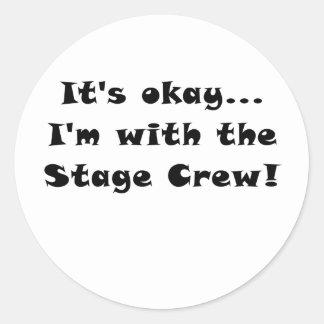Its Okay Im With the Stage Crew Classic Round Sticker