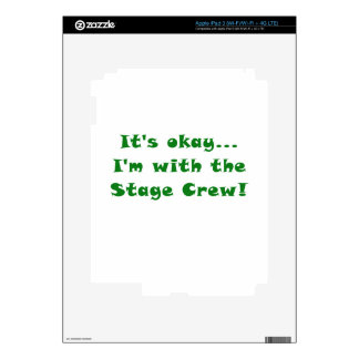 Its Okay Im With the Stage Crew iPad 3 Skin