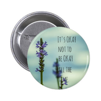 It's Okay not to be okay all the time Pinback Button