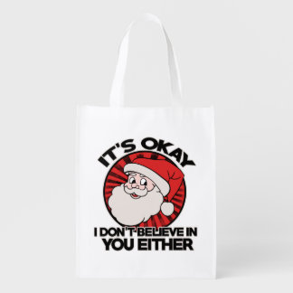 It's okay santa doesn't believe in you either reusable grocery bag
