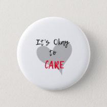 It's Okay to Care Button
