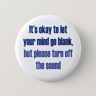 It's okay to let your mind go blank button