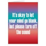 It's okay to let your mind go blank greeting card