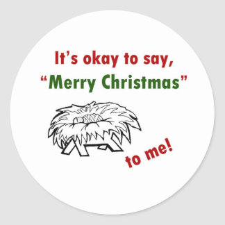 It's Okay to Say Merry Christmas to Me! Classic Round Sticker
