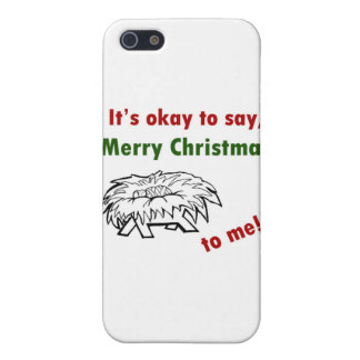 It's Okay to Say Merry Christmas to Me! Covers For iPhone 5