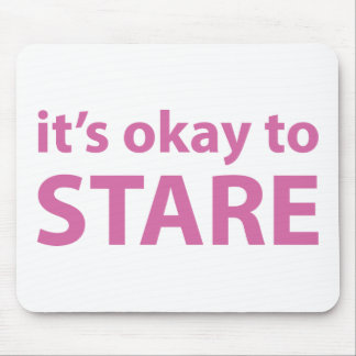 It's okay to stare mouse pad