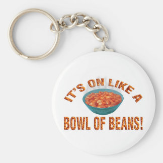 It's on like a bowl of beans! keychain