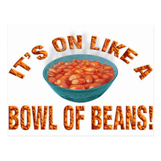 It's on like a bowl of beans! postcard