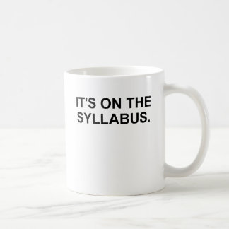 It's On The Syllabus Coffee Mug