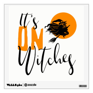 It's On Witches ID442 Wall Sticker