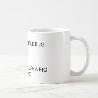 """It's only a little bug"" Lyme disease awareness Coffee Mug"
