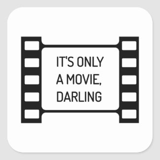 It's only a Movie, Darling. Black and White Film Square Sticker