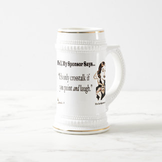 It's only crosstalk if you point and laugh beer stein