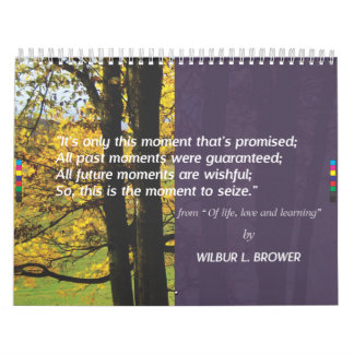 It's Only This Moment Calender Calendar