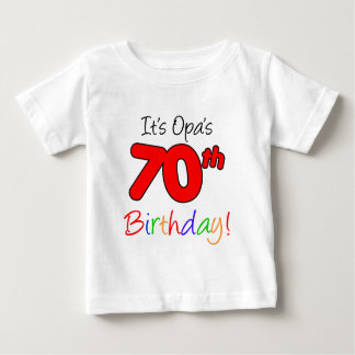 It's Opa's 70th Birthday Baby T-Shirt