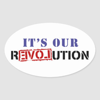 It's Our rEVOLution Oval Sticker