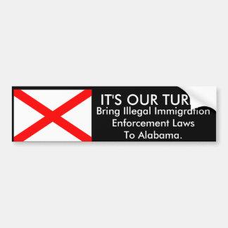 It's Our Turn, Alabama Bumper Sticker Car Bumper Sticker