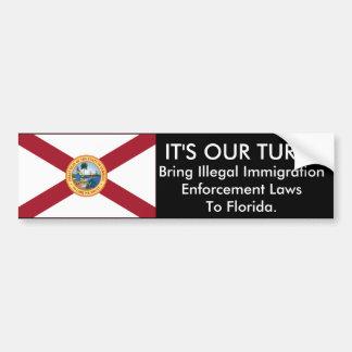 It's Our Turn, Florida Bumper Sticker Car Bumper Sticker