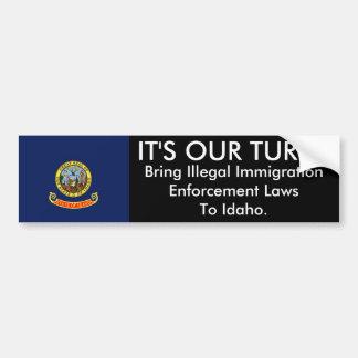 IT'S OUR TURN, Idaho Bumper Sticker Car Bumper Sticker