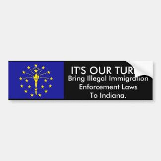 It's Our Turn, Indiana Bumper Sticker Car Bumper Sticker