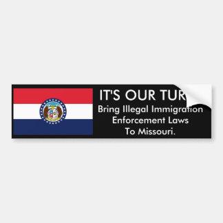 IT'S Our Turn, Missouri. Bumper Sticker Car Bumper Sticker