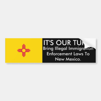 IT'S OUR TURN, New Mexico Bumper Sticker