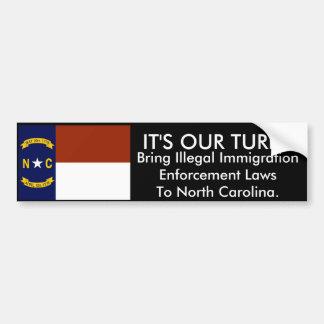 It's Our Turn, North Carolina Bumper Sticker Car Bumper Sticker