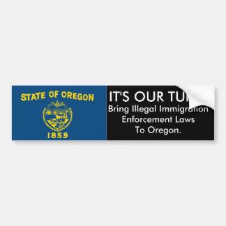 IT'S OUR TURN, Oregon Bumper Sticker Car Bumper Sticker