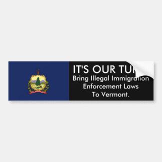 IT'S OUR TURN, Vermont Bumper Sticker Car Bumper Sticker