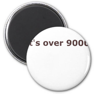 It's over 9000! 2 inch round magnet