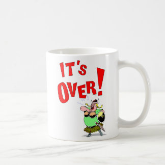 Its OVER! Coffee Mug