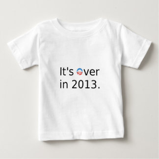 It's Over in 2013 Anti-Obama Baby T-Shirt