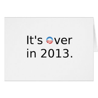It's Over in 2013 Anti-Obama Greeting Card